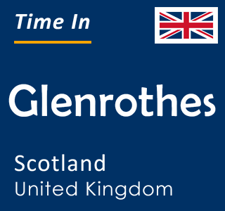 Current time in Glenrothes, Scotland, United Kingdom