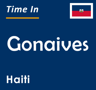 Current time in Gonaives, Haiti