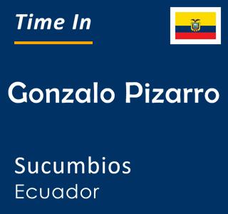 Current time in Gonzalo Pizarro, Sucumbios, Ecuador