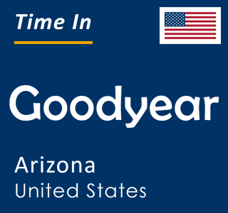Current time in Goodyear, Arizona, United States