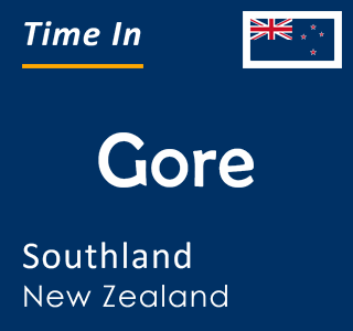 Current time in Gore, Southland, New Zealand