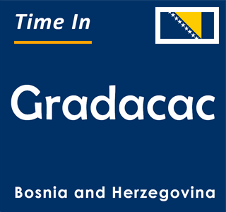 Current time in Gradacac, Bosnia and Herzegovina