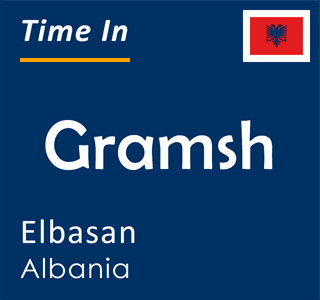 Current time in Gramsh, Elbasan, Albania