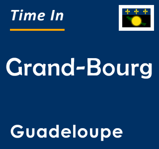 Current time in Grand-Bourg, Guadeloupe