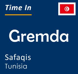 Current time in Gremda, Safaqis, Tunisia