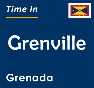 Current time in Grenville, Grenada