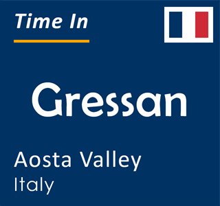 Current time in Gressan, Aosta Valley, Italy