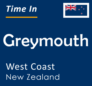 Current time in Greymouth, West Coast, New Zealand