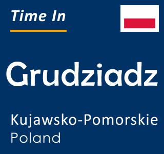 Current time in Grudziadz, Kujawsko-Pomorskie, Poland