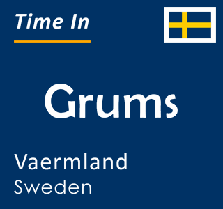 Current time in Grums, Vaermland, Sweden