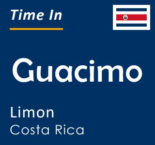 Current time in Guacimo, Limon, Costa Rica
