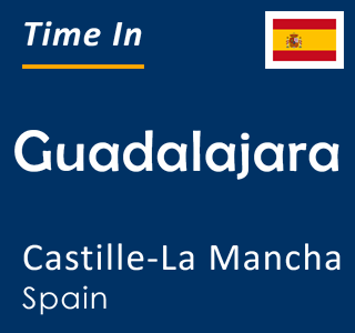 Current time in Guadalajara, Castille-La Mancha, Spain