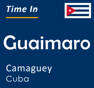 Current time in Guaimaro, Camaguey, Cuba