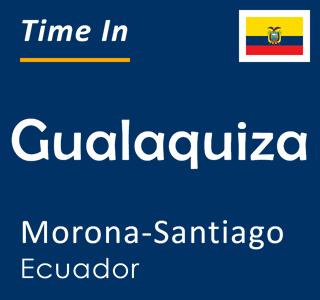 Current time in Gualaquiza, Morona-Santiago, Ecuador