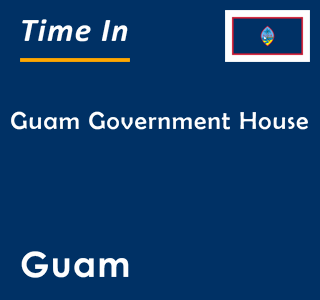 Current time in Guam Government House, Guam