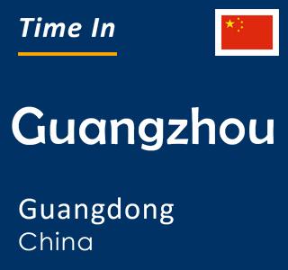 Current time in Guangzhou, Guangdong, China