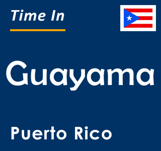 Current time in Guayama, Puerto Rico