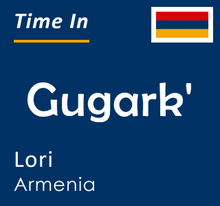 Current time in Gugark', Lori, Armenia