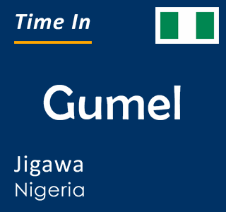 Current time in Gumel, Jigawa, Nigeria