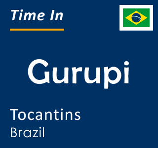 Current time in Gurupi, Tocantins, Brazil