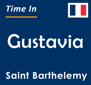 Current time in Gustavia, Saint Barthelemy