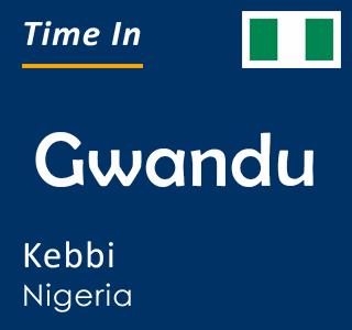 Current time in Gwandu, Kebbi, Nigeria