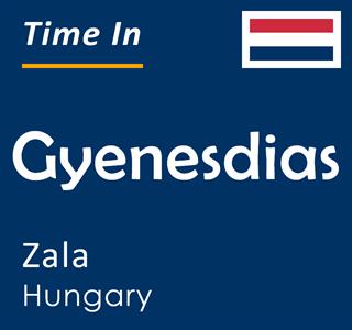 Current time in Gyenesdias, Zala, Hungary