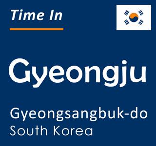 Current time in Gyeongju, Gyeongsangbuk-do, South Korea
