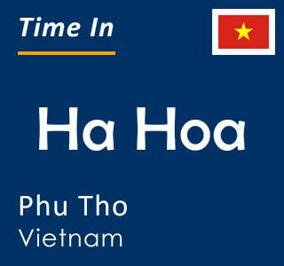 Current time in Ha Hoa, Phu Tho, Vietnam
