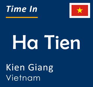 Current time in Ha Tien, Kien Giang, Vietnam