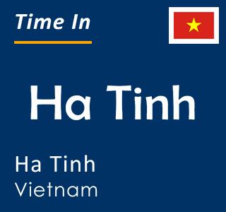 Current time in Ha Tinh, Ha Tinh, Vietnam
