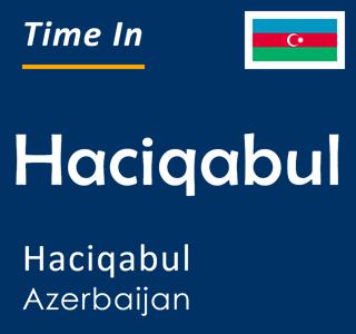 Current time in Haciqabul, Haciqabul, Azerbaijan