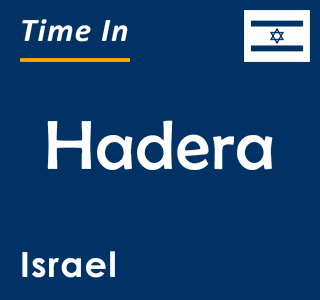 Current time in Hadera, Israel