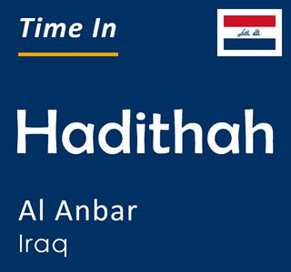 Current time in Hadithah, Al Anbar, Iraq