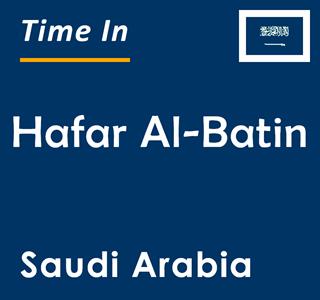 Current time in Hafar Al-Batin, Saudi Arabia