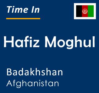 Current time in Hafiz Moghul, Badakhshan, Afghanistan
