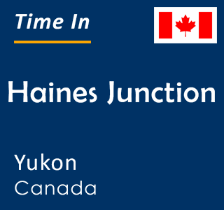 Current time in Haines Junction, Yukon, Canada