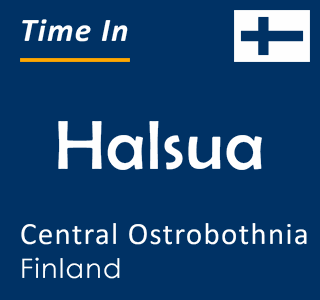 Current time in Halsua, Central Ostrobothnia, Finland