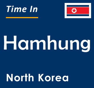 Current time in Hamhung, North Korea
