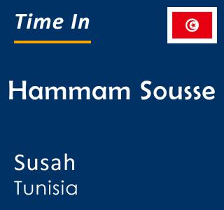 Current time in Hammam Sousse, Susah, Tunisia
