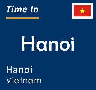 Current time in Hanoi, Hanoi, Vietnam