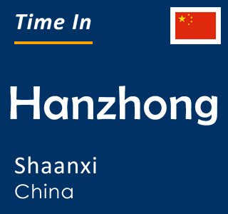 Current time in Hanzhong, Shaanxi, China