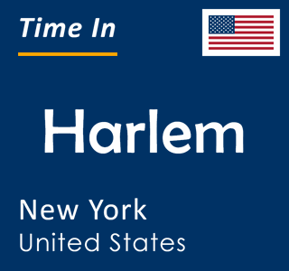 Current time in Harlem, New York, United States