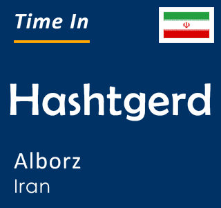Current time in Hashtgerd, Alborz, Iran
