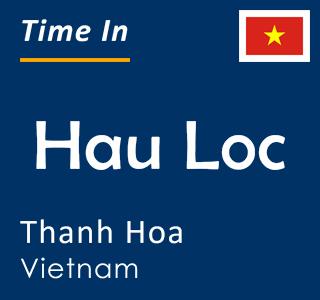 Current time in Hau Loc, Thanh Hoa, Vietnam