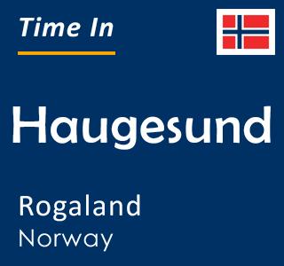 Current time in Haugesund, Rogaland, Norway