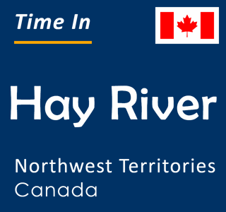 Current time in Hay River, Northwest Territories, Canada