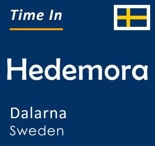 Current time in Hedemora, Dalarna, Sweden