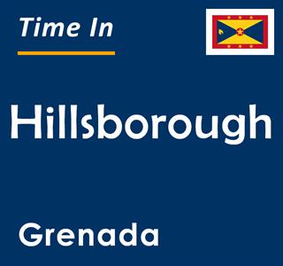 Current time in Hillsborough, Grenada