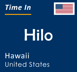 Current time in Hilo, Hawaii, United States